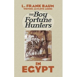 The Boy Fortune Hunters in Egypt: A Novel by L. Frank Baum