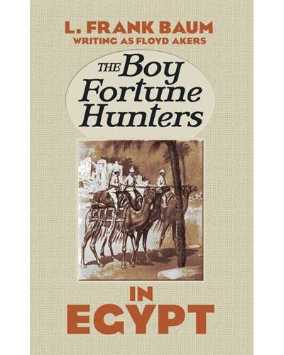 The Boy Fortune Hunters in Egypt: A Novel by L. Frank Baum at Egyptian Marketplace,  Egyptian Decor Statues, Jewelry & Art - God Statues & Museum Replicas