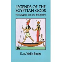 Legends of the Egyptian Gods - Hieroglyphic Texts and Translations