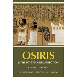 Osiris and the Egyptian Resurrection Vol 1